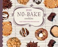 Cover image for Super simple no-bake cookies : easy cookie recipes for kids!