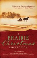 Cover image for A prairie Christmas collection : 9 historical Christmas romances from America's Great Plains.