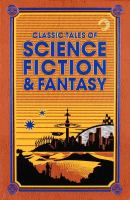 Cover image for Classic tales of science fiction & fantasy.