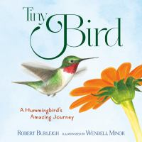 Cover image for Tiny Bird : a hummingbird's amazing journey