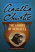 Cover image for The labors of Hercules : a Hercule Poirot collection