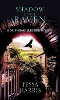 Cover image for Shadow of the raven : Dr. Thomas Silkstone mystery