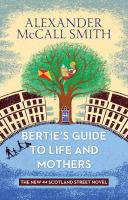 Cover image for Bertie's guide to life and mothers