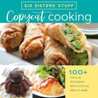 Cover image for Copycat cooking : 100+ popular restaurant meals you can make at home