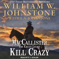 Cover image for MacCallister, The eagles legacy. Kill crazy