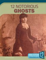 Cover image for 12 notorious ghosts