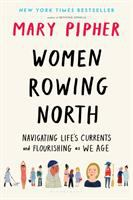 Cover image for Women rowing north : navigating life's currents and flourishing as we age