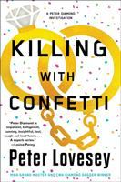 Cover image for Killing with confetti : a Peter Diamond investigation