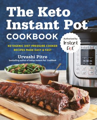 Cover image for The keto Instant Pot® cookbook : ketogenic diet pressure cooker recipes made easy & fast