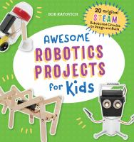 Cover image for Awesome robotics projects for kids : 20 original STEAM robots and circuits to design and build