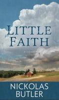 Cover image for Little faith : a novel