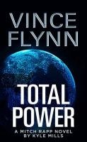 Cover image for Total power : a Mitch Rapp novel
