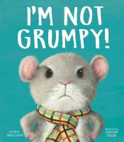 Cover image for I'm not grumpy!
