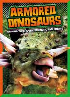 Cover image for Armored dinosaurs : ranking their speed, strength, and smarts