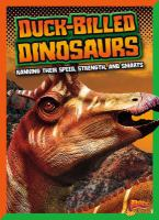 Cover image for Duck-billed dinosaurs : ranking their speed, strength, and smarts