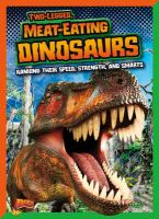 Cover image for Two-legged, meat-eating dinosaurs : ranking their speed, strength, and smarts