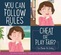 Cover image for You can follow rules : cheat or play fair? : you choose the ending