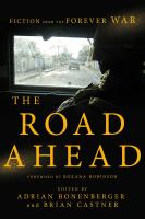 Cover image for The road ahead : fiction from the forever war