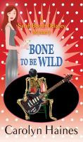 Cover image for Bone to be wild