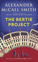 Cover image for The Bertie project : a 44 Scotland Street novel
