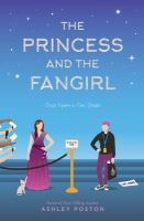Cover image for The princess and the fangirl : a geekerella fairy tale