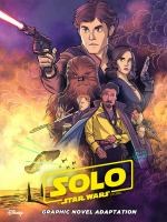 Cover image for Solo, a Star Wars story : graphic novel adaptation