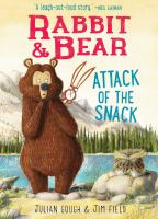 Cover image for Rabbit & bear. Attack of the snack