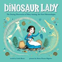 Cover image for Dinosaur lady : the daring discoveries of Mary Anning, the first paleontologist
