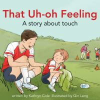 Cover image for That uh-oh feeling : a story about touch