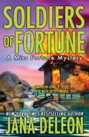 Cover image for Soldiers of fortune : a Miss Fortune mystery