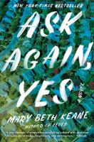 Cover image for Ask again, yes : a novel