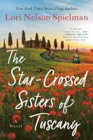 Cover image for The star-crossed sisters of Tuscany