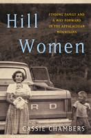 Cover image for Hill women : finding family and a way forward in the Appalachian Mountains