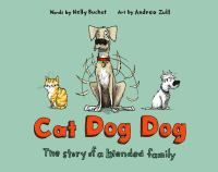 Cover image for Cat dog dog : the story of a blended family