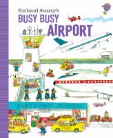 Cover image for Richard Scarry's busy busy airport