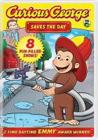 Cover image for Curious George. Saves the day