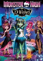 Cover image for Monster High. 13 wishes