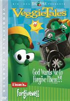 Cover image for VeggieTales. God wants me to forgive them?!