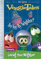 Cover image for VeggieTales are you my neighbor?