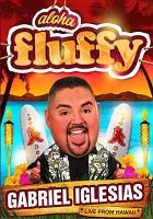 Cover image for Aloha Fluffy Gabriel Iglesias live from Hawaii