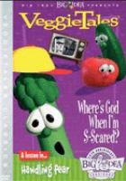 Cover image for VeggieTales where's God when I'm s-scared?
