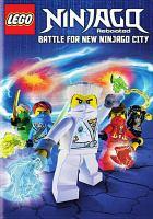 Cover image for LEGO Ninjago rebooted, season three part one. battle for new Ninjago City