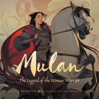 Cover image for Mulan : the legend of the woman warrior
