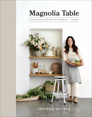 Cover image for Magnolia table : a collection of recipes for gathering. Volume 2