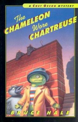 Cover image for The chameleon wore chartreuse : from the tattered casebook of Chet Gecko, private eye