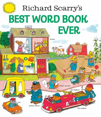 Cover image for Richard Scarry's best word book ever.