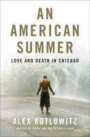 Cover image for An American summer : love and death in Chicago