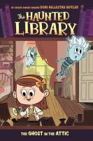 Cover image for The haunted library. The ghost in the attic