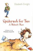 Cover image for Spiderweb for two : a Melendy maze