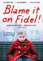 Cover image for Blame it on Fidel = La faute à Fidel